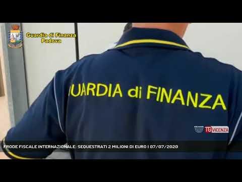FRODE FISCALE INTERNAZIONALE: SEQUESTRATI 2 MILIONI DI EURO | 07/07/2020