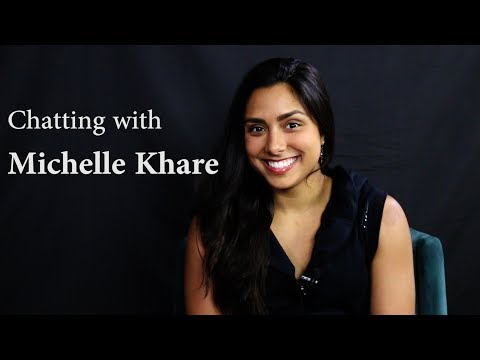 Chatting With Michelle Khare