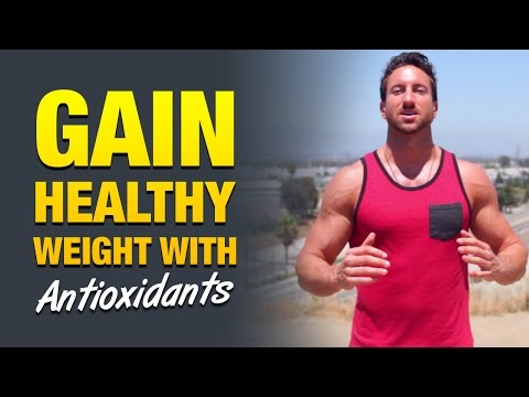 How To Gain Healthy Weight: Can Antioxidants Help You Gain Weight The Healthy Way?