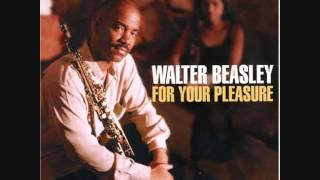 Walter Beasley - For Your Pleasure Video