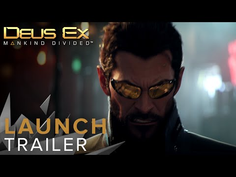 Deus Ex : Mankind Divided - Trailer de Lancement