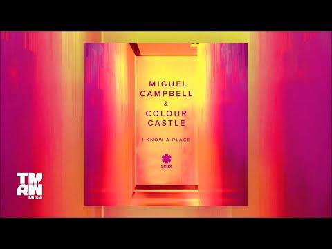 Miguel Campbell & Colour Castle - I Know A Place (Secret Spade Remix)