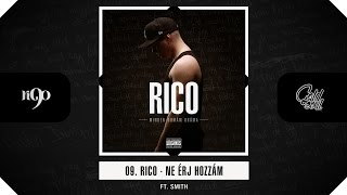 Rico - Ne érj hozzám (ft. Smith) (Official, MDD Album)