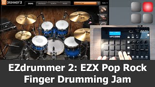 EZdrummer 2 EZX Pop Rock Finger Drumming Jam with AKAI MPD226