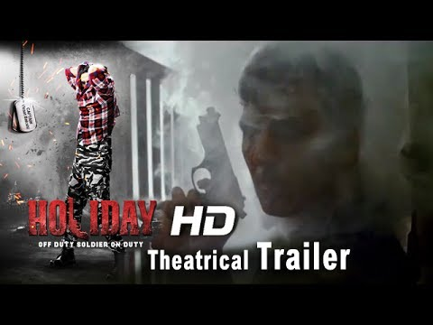 Holiday - Watch the Official theatrical trailer of the much awaited film
