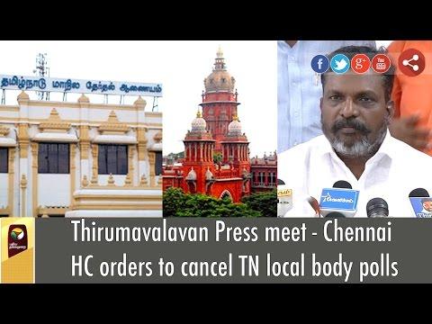 Thirumavalavan-Press-meet--Chennai-HC-orders-to-cancel-TN-local-body-polls