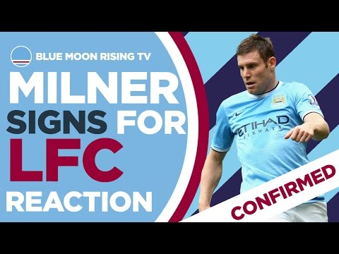 CONFIRMED - JAMES MILNER SIGNS FOR LIVERPOOL | Fan Reaction | Manchester City