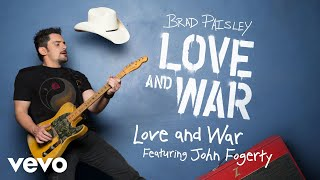 "Get ""Love and War"" (Featuring John Fogerty) on Brad Paisley's new album, LOVE AND WAR, available now: smarturl.it/bploveandwar?IQid=YThttp://vevo.ly/VPdyi8"