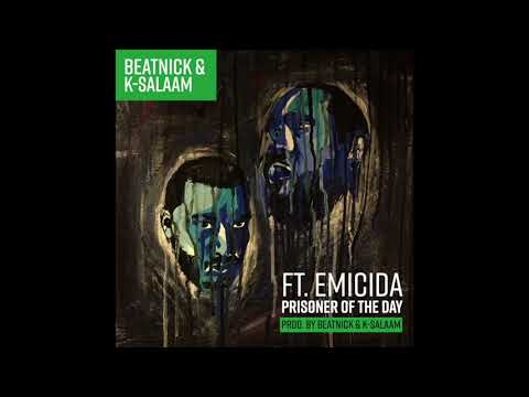Beatnick & K Salaam ft Emicida – Prisoner of the Day