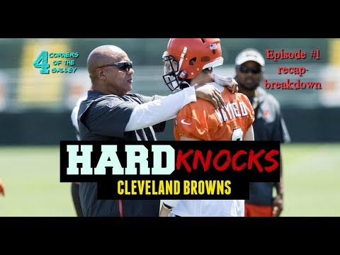 Hard Knocks The Cleveland Browns Episode #1 Recap/Breakdown