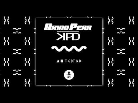 David Penn & KPD - Ain't Got No