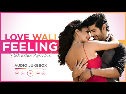 Valentine's Day Special Songs: LOVE WALI FEELING  