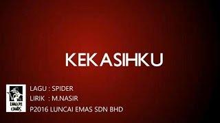 Spider - Kekasihku - Official Lirik Video