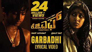 KGF: Garbadhi Song with Lyrics | KGF Kannada Movie | Yash | Prashanth Neel | Hombale Films|Kgf Songs