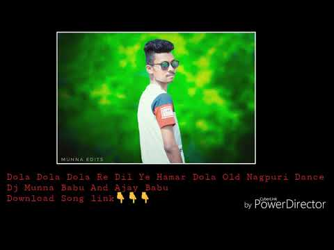 Video Dola Dola Dola Re Dil ye hamar dola Old Nagpuri Dance Dj Munna Babu And Ajay Babu download in MP3, 3GP, MP4, WEBM, AVI, FLV January 2017