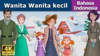 Video Wanita Wanita kecil | Dongeng anak | Kartun anak | Dongeng Bahasa Indonesia MP3, 3GP, MP4, WEBM, AVI, FLV Mei 2019