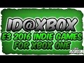 E3 2016 XBOX One ID@Xbox Indie Games Coming Soon Announcement Update Video