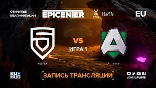 PENTA vs Alliance, EPICENTER XL EU, game 1 [Mila]