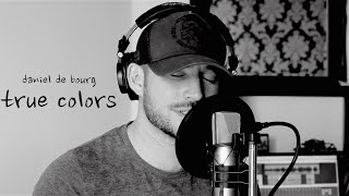 Video 💜💙❤️True Colors - Daniel de Bourg rendition MP3, 3GP, MP4, WEBM, AVI, FLV Maret 2018