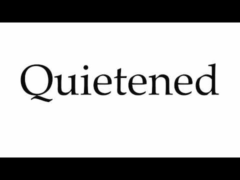 How to Pronounce Quietened