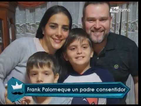 Frank Palomeque un padre consentidor