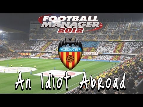 Football Manager 2012: An Idiot Abroad: S4Ep5- December Review plus Live Comm (vs Barca)