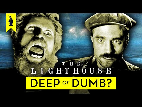 THE LIGHTHOUSE: Is It Deep or Dumb? – Wisecrack Edition