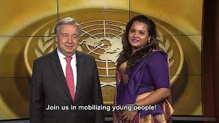 Video message for 2017 International Youth Day by António Guterres, United Nations Secretary-General, and Jayathma Wickramanayake, Envoy of the Secretary-General on Youth.
