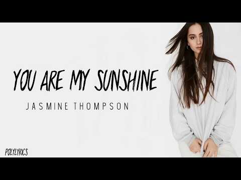 YOU ARE MY SUNSHINE Jasmine Thompson Lyrics (Meet Me In St. Gallen OST)