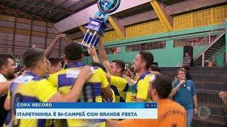 Copa Record: Itapetininga é bicampeã da série Ouro