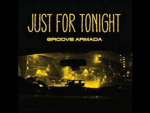 Just For Tonight - Groove Armada (HQ) (FLAC) (LYRICS)