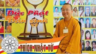 Đức Phật đản sinh - TT. Thích Nhật Từ - 02/2004
