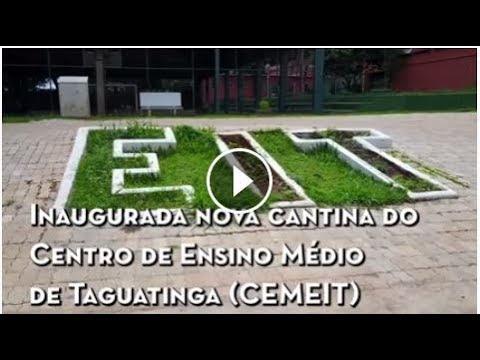 Inaugurada nova cantina do Centro de Ensino Médio de Taguatinga (CEMEIT)