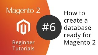 Magento 2 Beginner Tutorials - 06 How to create a MySQL Database ready for installing Magento 2