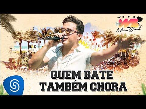 Wesley Safadão - Quem Bate Também Chora [DVD WS In Miami Beach]
