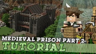 Minecraft Tutorial: Medieval Prison Castle! Part 2/3
