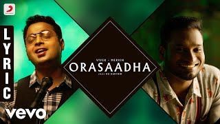 Video 7UP Madras Gig - Orasaadha Lyric | Vivek - Mervin MP3, 3GP, MP4, WEBM, AVI, FLV Maret 2019