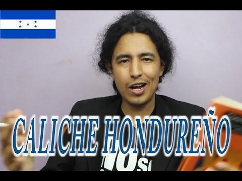 Cómo habla un hondureño | Caliche Catracho