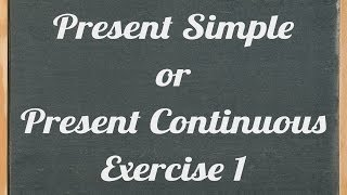 Present simple or present continuous exercise, English grammar tutorial