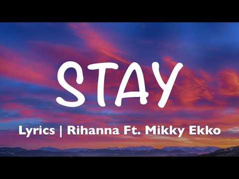 Stay - Rihanna Ft  Mikky Ekko (Lyrics)