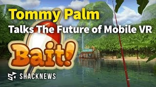 Tommy Palm Talks The Future of Mobile VR