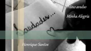 Hino Avulso - Minha Alegria - Henrique Santos