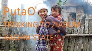 Putao Myanmar  city pictures gallery : PutaO - Trekking to Ziyadum - Kachin State ပူတာအိုမြို့