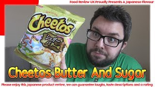 MJ checks out another unusual flavour of Cheetos from Japan, this time it's another sweet flavour and they've gone for butter and sugar?!►Our Podcast : http://shoutengine.com/FRUKUnwrappedTheFoodReviewUKPodcast/►My Comedy : http://www.youtube.com/user/JamiesonComedy► My Movie Reviews: https://www.youtube.com/channel/UCbQ3rZXwS6quktVPLojG7dg►My Let's Plays: https://www.youtube.com/channel/UCuvxtcDOJPjFdwSmaSMSjFQ►My VLOG : http://www.youtube.com/user/MichaelJamiesonsLife►ReZ Daily : http://www.youtube.com/c/ReZourcemanDaily►Nate's Channel https://www.youtube.com/user/NaynaPeterson►Gossi's Channel https://www.youtube.com/user/Gostiano►The FRUK Buddies Playlist https://www.youtube.com/playlist?list=PLe85i3ke1QZjE4c1wGl0wBJblQVni5Ff8►T-Shirts : http://foodreviewuk.spreadshirt.co.uk►Website - - - http://www.FoodReviewUK.com►Twitter - - - - http://www.twitter.com/FoodReviewUK ►Instagram - - http://www.instagram.com/frukgram►MJ's Instagram - - http://www.instagram.com/rezourcemanBusiness Enquiries - michaeljamiesoncomedy@gmail.com
