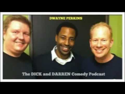 The Dick & Darren Comedy Podcast (Kale Chips/Drinks) w/Dwayne Perkins