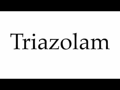 How to Pronounce Triazolam