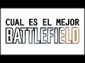 cual Es para M El Mejor Battlefield Y Por Qu En Mi Opin