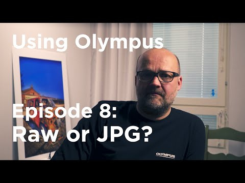 Tutorial: Using Olympus Episode 8: Raw or Jpg?