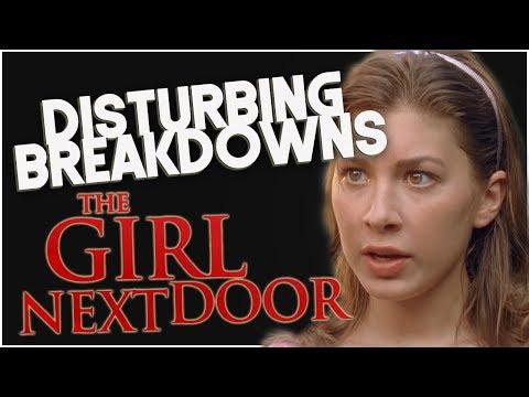 The Girl Next Door (2007)   DISTURBING BREAKDOWN