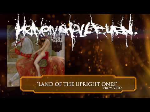 upright - HEAVEN SHALL BURN - Land Of The Upright Ones (ALBUM TRACK). Taken from the album 'Veto', Century Media Records 2013. PRE-ORDER the new album: http://smarturl...